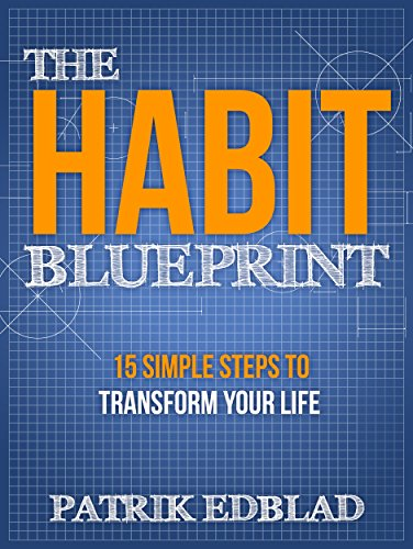 Review of the habit blueprint by patrick edblad unlocking potential i enjoyed reading the habit blueprint i dont think it was the worlds most riveting book but where it lacked in originality it made up for with clear and malvernweather Gallery