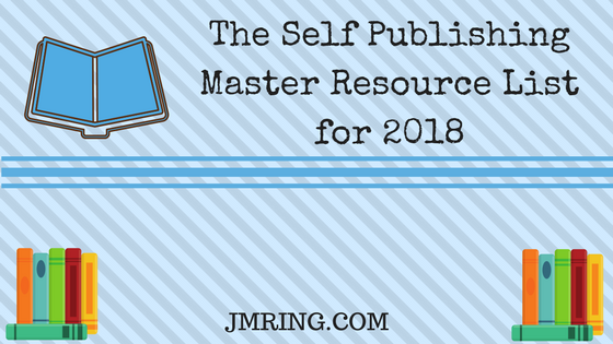 The Self Publishing Master Resource List for 2018