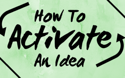How to Activate a Great Idea