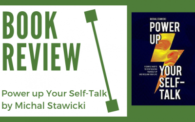 Book Review: Power up Your Self-Talk by Michal Stawicki