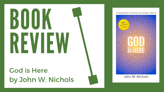 Book Review: God is Here by John W. Nichols