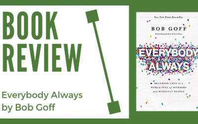 Book Review: Everybody Always by Bob Goff