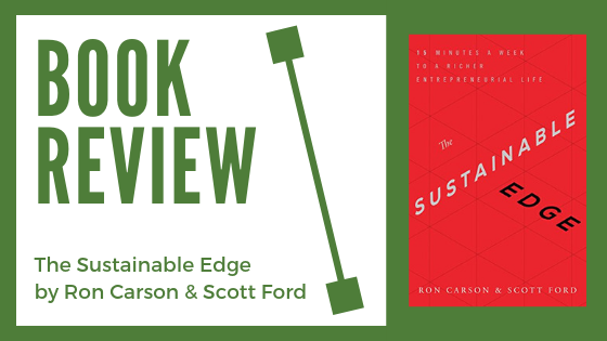 Book Review: The Sustainable Edge by Ron Carson & Scott Ford