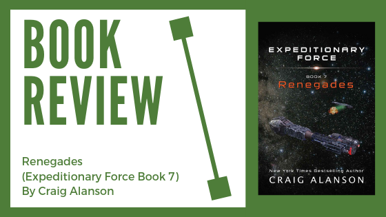 Book Review: Renegades (Expeditionary Force Book 7) By Craig Alanson