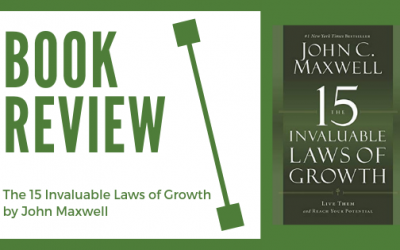 Book Review: The 15 Invaluable Laws of Growth by John Maxwell