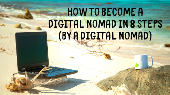 how to become a digital nomad in 8 steps