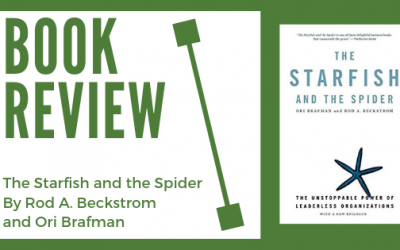 Book Review: The Starfish and The Spider By Rod Beckstrom and Ori Brafman