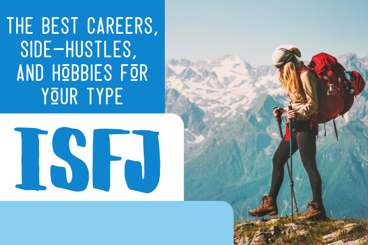 The Best ISFJ Careers, Side-Hustles, and Hobbies for Your Type