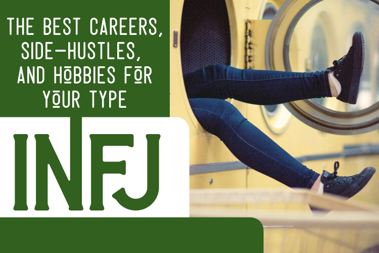The Best INFJ Careers, Side-Hustles, and Hobbies for Your Type