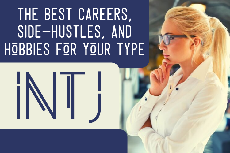 The Best INTJ Careers, Side-Hustles, and Hobbies for Your Type