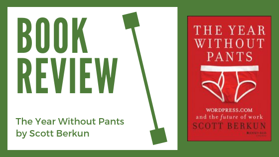 Book Review: The Year Without Pants by Scott Berkun