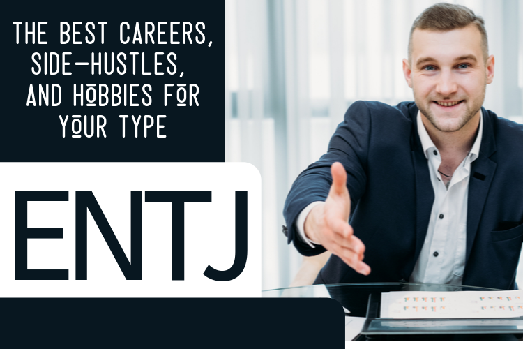 The Best ENTJ Careers, Side-Hustles, and Hobbies for Your Type