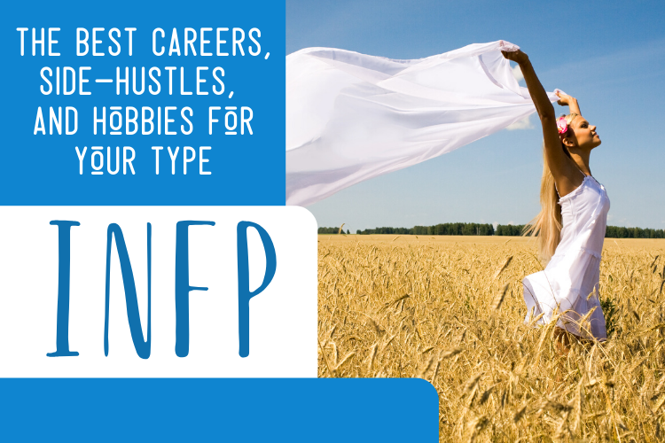 The Best INFP Careers, Side-Hustles, and Hobbies for Your Type