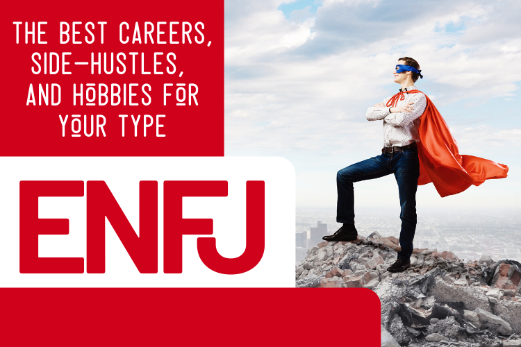 The Best ENFJ Careers, Side-Hustles, and Hobbies for Your Type