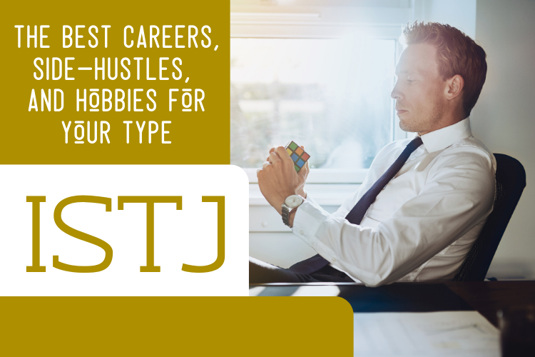 The Best ISTJ Careers, Side-Hustles, and Hobbies for Your Type
