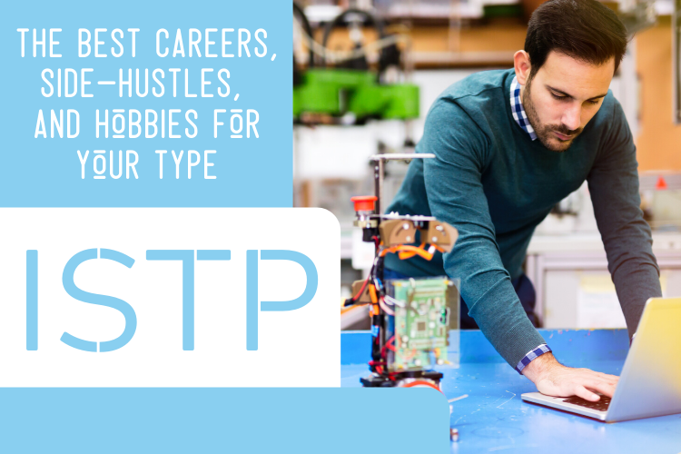 The Best ISTP Careers, Side-Hustles, and Hobbies for Your Type
