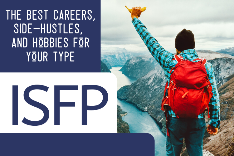 The Best ISFP Careers, Side-Hustles, and Hobbies for Your Type