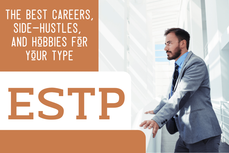 The Best ESTP Careers, Side-Hustles, and Hobbies for Your Type