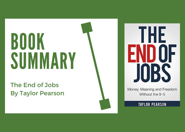 The End of Jobs by Taylor Pearson: Book Summary and Highlights