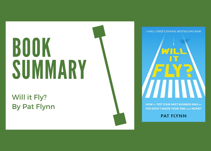 Will it Fly? By Pat Flynn: Book Summary and Highlights