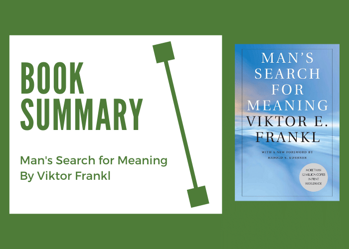 Man's Search for Meaning by Viktor Frankl: Book Summary and Highlights