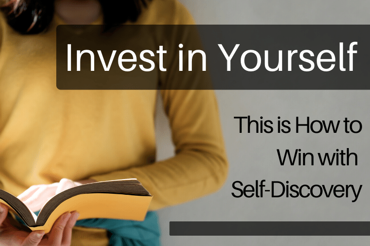 Invest in Yourself: This is How to Win with Self-Discovery ?️