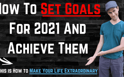 How To Set Goals For 2021 And Achieve Them | This is How to Make Your Life Extraordinary ⭐