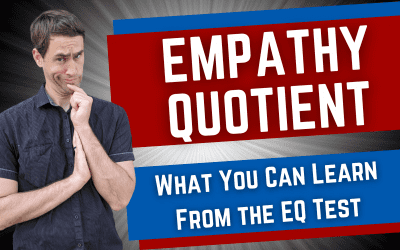 Empathy Quotient: What You Can Learn From the EQ Test