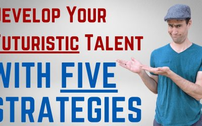 Futuristic Clifton Strength | Develop Your Futuristic Talent with Five Strategies