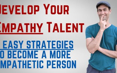 Empathy Cliftonstrengths | 5 Easy Strategies to Become a More Empathetic Person 🙏